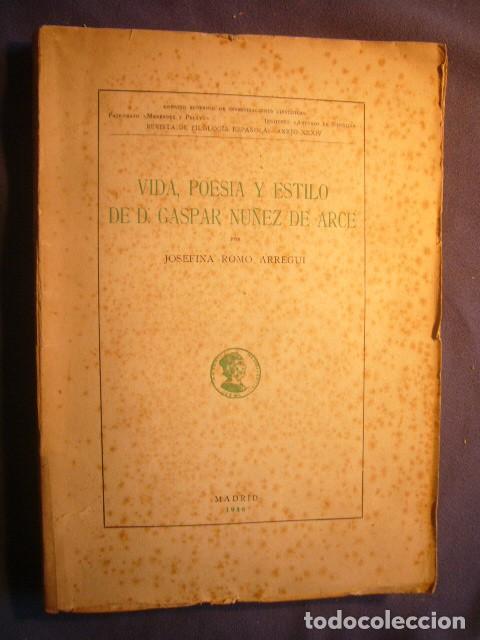 JOSEFINA ROMO: -VIDA, POESIA Y ESTILO DE D. GASPAR NUÑEZ DE ARCE - (MADRID, 1946) (Libros de Segunda Mano - Biografías)