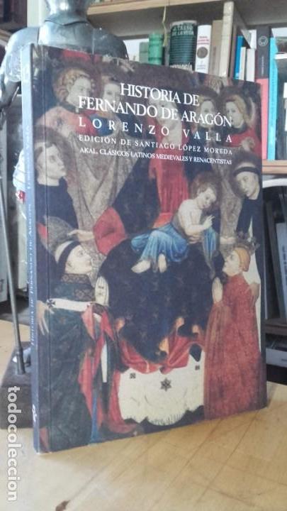 VALLA: HISTORIA DE FERNANDO DE ARAGON, (AKAL, 2002). (Libros de Segunda Mano - Biografías)