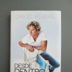 Libros de segunda mano: DESDE DENTRO - DAVID BISBAL - ESPASA LIBROS 2013 - LIBROS CON FOTOS A COLOR - COMO NUEVO - OT. Lote 143041650