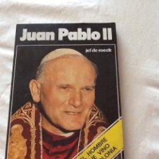 Libros de segunda mano: JUAN PABLO II EL HOMBRE QUE VINO DE POLONIA JEF DE ROECK ED A.T.E. 1978 135 PGS. Lote 143047481