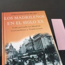 Libros de segunda mano: LOS MADRILEÑOS EN EL SIGLO XX: VIDA PRIVADA EN MADRID : COSTUMBRES Y TRADICIONES. Lote 143050526