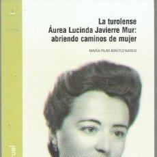 Libros de segunda mano: Mª PILAR BENÍTEZ MARCO : ÁUREA LUCINDA JAVIERRE MUR: ABRIENDO CAMINOS DE MUJER. (I.E.T., 2017). Lote 143050566