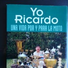 Libros de segunda mano: LIBRO YO RICARDO, UNA VIDA POR Y PARA LA MOTO. RICARDO TORMO BLAYA. Lote 143061026