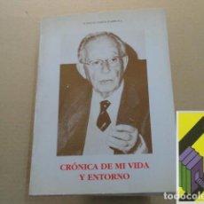 Libros de segunda mano: BARRIOLA, IGNACIO MARÍA: CRÓNICA DE MI VIDA Y ENTORNO. Lote 143690950