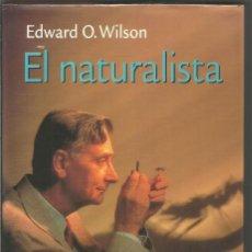 Libros de segunda mano: EDWARD O. WILSON. EL NATURALISTA. CIRCULO DE LECTORES. Lote 143831006