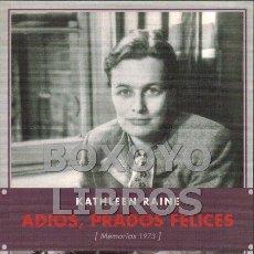 Libros de segunda mano: RAINE, KATHLEEN. ADIOS, PRADOS FELICES (MEMORIAS 1973). Lote 143951892
