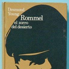 Libros de segunda mano: ROMMEL EL ZORRO DEL DESIERTO.- DESMOND YOUNG. CIRCULO DE LECTORES.1969. Lote 144152254