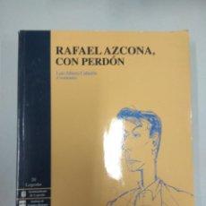 Libros de segunda mano: RAFAEL AZCONA CON PERDON, LUIS ALBERTO CABEZON. Lote 144161110