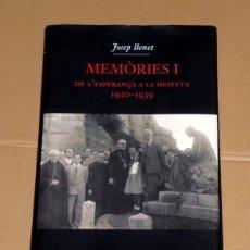 Libros de segunda mano: MEMÔRIES I - DE L'ESPERANÇA A LA DESFETA 1920-1939 - JOSEP BENET. Lote 144163518