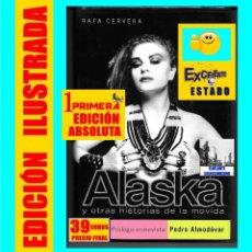 Libros de segunda mano: ALASKA Y OTRAS HISTORIAS DE LA MOVIDA - RAFA CERVERA - CON PRÓLOGO ENTREVISTA DE PEDRO ALMODÓVAR. Lote 144168702