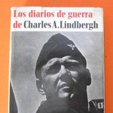 Libros de segunda mano: LOS DIARIOS DE GUERRA DE CHARLES LINDBERGH. EDICIONES ACERVO, BARCELONA, 1972. Lote 144229198