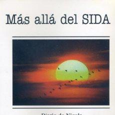 Libros de segunda mano: MAS ALLA DEL SIDA: DIARIO DE NICOLA. Lote 144501018