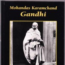 Libros de segunda mano: MOHANDAS KARAMCHAND GANDHI - GRANDES BIOGRAFIAS - 1995. Lote 144650786