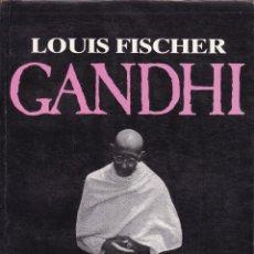 Libros de segunda mano: GANDHI -- LOUIS FISCHER. Lote 144983118
