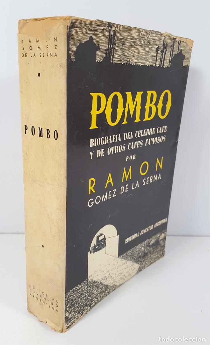POMBO. BIOGRAFÍA DEL CELEBRE CAFÉ Y DE OTROS CAFÉS FAMOSOS. R.G. EDIT JUVENTUD ARGENTINA. 1941. (Libros de Segunda Mano - Biografías)