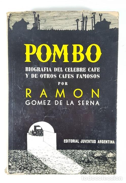 Libros de segunda mano: POMBO. BIOGRAFÍA DEL CELEBRE CAFÉ Y DE OTROS CAFÉS FAMOSOS. R.G. EDIT JUVENTUD ARGENTINA. 1941. - Foto 2 - 145054730