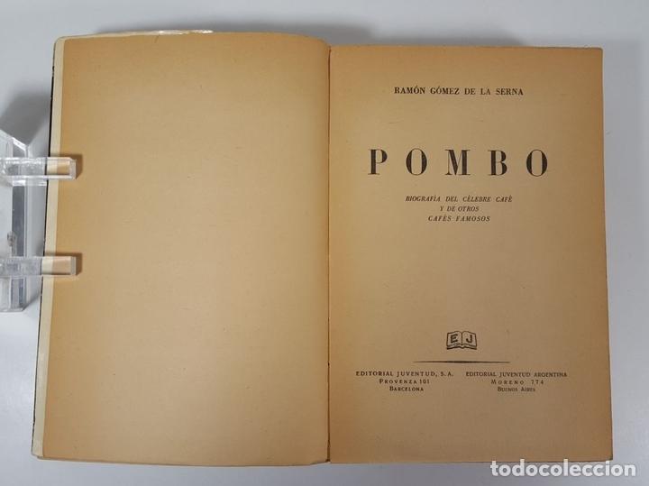 Libros de segunda mano: POMBO. BIOGRAFÍA DEL CELEBRE CAFÉ Y DE OTROS CAFÉS FAMOSOS. R.G. EDIT JUVENTUD ARGENTINA. 1941. - Foto 3 - 145054730