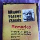 Libros de segunda mano: MEMÒRIES 1920 - 1970, 50 ANYS D'ACCIÓ POLÍTICA, SOCIAL I CULTURAL CATALANA / MIQUEL FERRER I SANXIS . Lote 145242934