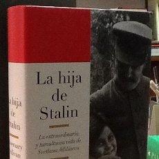 Libros de segunda mano: LA HIJA DE STALIN. ROSEMARY SULLIVAN. 1ª EDICIÓN DEBATE. . Lote 145487958