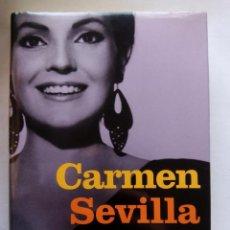 Libros de segunda mano: CARMEN SEVILLA. MEMORIAS. CARLOS HERRERA. EDICIONES BELACQUA. ESPAÑA 2005. AUGUSTO ALGUERÓ.. Lote 145518638