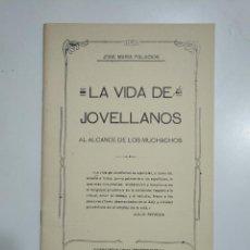Libros de segunda mano: LA VIDA DE JOVELLANOS AL ALCANCE DE LOS MUCHACHOS. JOSE MARIA PALACIOS. TDKP13. Lote 145525934