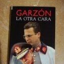 Libros de segunda mano: GARZÓN. LA OTRA CARA (PEPE REI). Lote 152584309