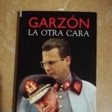 Libros de segunda mano: GARZÓN. LA OTRA CARA (PEPE REI). Lote 171576588