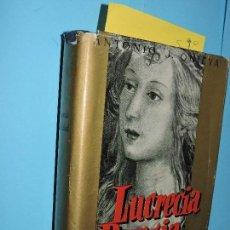 Libros de segunda mano: LUCRECIA BORGIA. LEYENDA Y REALIDAD. ONIEVA, ANTONIO J. ED. NOGUER. BARCELONA 1957. Lote 145678074