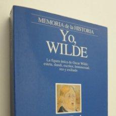 Libros de segunda mano: YO, WILDE - DALMAU, MIQUEL. Lote 145722378
