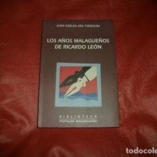 Livros em segunda mão: LOS AÑOS MALAGUEÑOS DE RICARDO LEÓN - JUAN CARLOS ARA TORRALBA. Lote 145758950