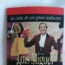 Libros de segunda mano: LUIS MIGUEL DOMINGUÍN LA VIDA DE UN GRAN SEDUCTOR. Lote 145928444