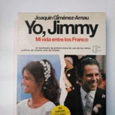 Libros de segunda mano: YO, JIMMY. MI VIDA ENTRE LOS FRANCO. JOAQUÍN GIMÉNEZ-ARNAU. ESPEJO DE ESPAÑA. TDK357. Lote 145973234