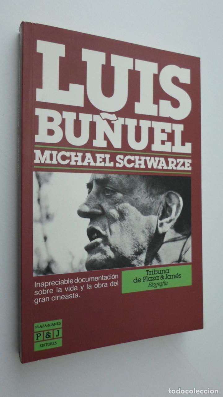 LUIS BUÑUEL - SCHWARZA, MICHAEL (Libros de Segunda Mano - Biografías)