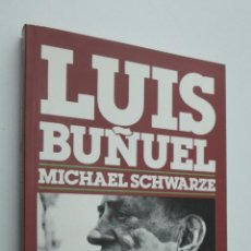 Libros de segunda mano: LUIS BUÑUEL - SCHWARZA, MICHAEL. Lote 146053102