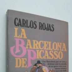 Libros de segunda mano: LA BARCELONA DE PICASSO - ROJAS, CARLOS. Lote 146054358