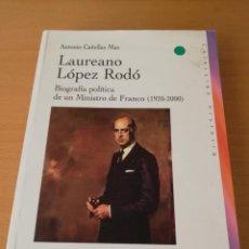Livres d'occasion: LAUREANO LÓPEZ RODÓ. BIOGRAFÍA POLÍTICA DE UN MINISTRO DE FRANCO (1920 - 2010) ANTONIO CAÑELLAS. Lote 146099958