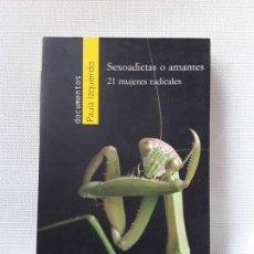 Libros de segunda mano: PAULA IZQUIERDO - SEXOADICTAS O AMANTES (BELACQVA, 2007) (VIRGINIA WOOLF, EDITH PIAF...). Lote 146109826