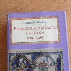 Libros de segunda mano: BERENGUELA LA GRANDE Y SU ÉPOCA (1180-1246) SALVADOR MARTÍNEZ (H.) . Lote 146213626