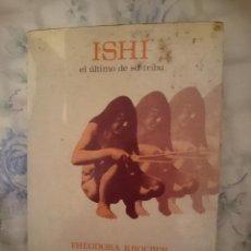 Libros de segunda mano: ISHI EL ULTIMO DE SU TRIBU -VER FOTOS. Lote 146595974