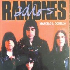 Libros de segunda mano: RAMONES (ADIÓS), POR MARCELO GOBELLO - EDIC. LA URRACA - 1996. - ARGENTINA. Lote 146630526