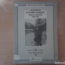 Libri di seconda mano: JACOBO SUREDA. POETA Y PINTOR. 1901 - 1935. Lote 146651606