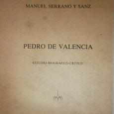 Libros de segunda mano: PEDRO DE VALENCIA ESTUDIO BIOGRAFICO CRITICO MANUEL SERRANO Y SANZ BADAJOZ 1981. Lote 146733806