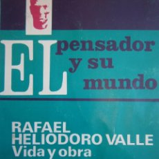 Libros de segunda mano: EL PENSADOR Y SU MUNDO RAFAEL HELIODORO VALLE VIDA Y OBRA OSCAR ACOSTA TEGUCIGALPA 1973. Lote 146743618