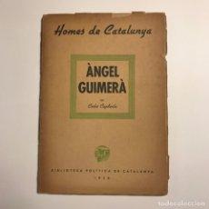Libros de segunda mano: HOMES DE CATALUNYA. ÀNGEL GUIMERÀ PER CARLES CAPDEVILA. 1938. Lote 146829166