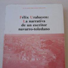 Libros de segunda mano: FELIX URABAYEN: LA NARRATIVA DE UN ESCRITOR NAVARRO - TOLEDANO - TOLEDO 1988.. Lote 147091234