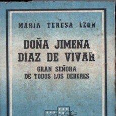 Libros de segunda mano: MARÍA TERESA LEÓN : DOÑA JIMENA DÍAZ DE VIVAR, SEÑORA DE TODOS LOS DEBERES (LOSADA, 1960). Lote 147219162