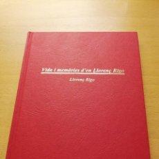Libros de segunda mano: VIDA I MEMÒRIES D'EN LLORENÇ RIGO (LLORENÇ RIGO). Lote 147261562