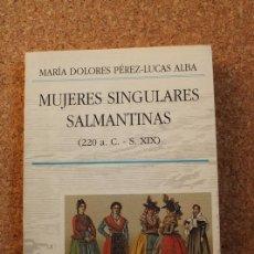 Second hand books - Mujeres singulares salmantinas. (220 a.C. - S. XIX) Pérez-Lucas Alba (Mª Dolores) - 147365766
