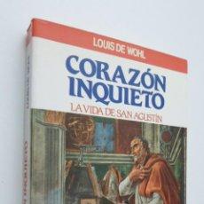 Libros de segunda mano: CORAZÓN INQUIETO - DE WOHL, LOUIS. Lote 147451126