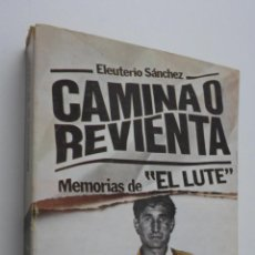 Libros de segunda mano: CAMINA O REVIENTA - SÁNCHEZ, ELEUTERIO. Lote 147451170